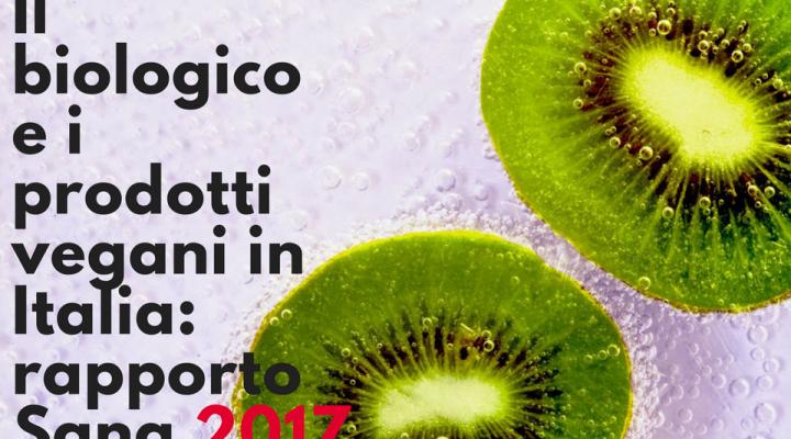 Veg e biologico in Italia: rapporto Sana 2017.