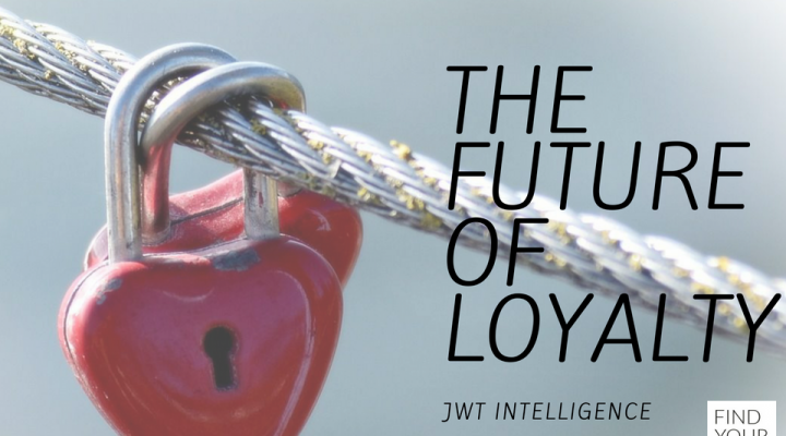 The future of Loyalty: JWT Intelligence